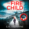 The Fire Child, By S. K. Tremayne, Read by Imogen Church and Peter Noble