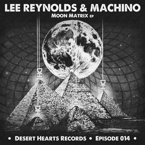 [DH014] Lee Reynolds & Machino - Moon Matrix EP [FREE DOWNLOAD]