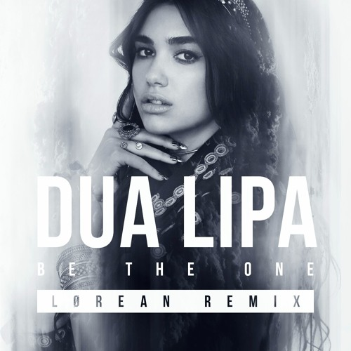 "Dua Lipa - Be The One (Lørean Remix) | Click ""Buy"" for download. by LØREAN"