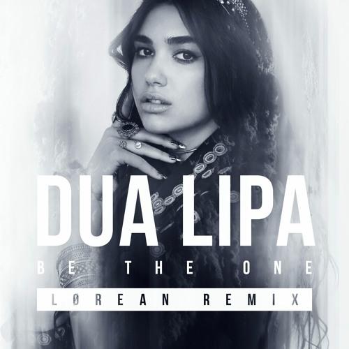 "Dua Lipa - Be The One (Lørean Remix)   Click ""Buy"" for download. by LØREAN"