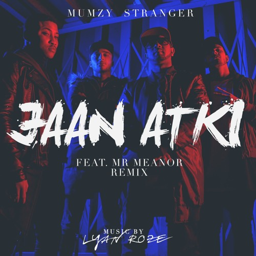 JAANATKI - Mumzy Stranger feat Mr Meanor Remix