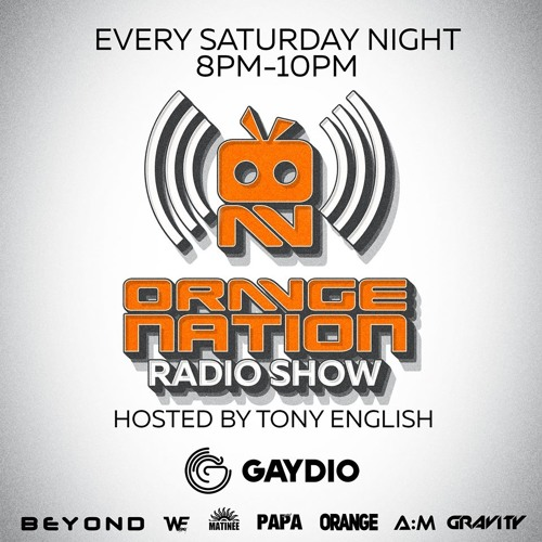 The Orange Nation Radio Show presented by Tony English feat Flavio Zarza on Gaydio -