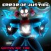 Error of Justice | Error!Undyne Theme | Spear of Justice Remix