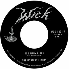 """The Mystery Lights """"Too Many Girls"""" b/w """"Too Tough to Bear"""""""