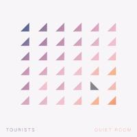 Tourists - Quiet Room