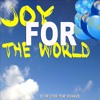 2015 - 6-14  Joy For The World - Our Achievements Or His Accomplishments