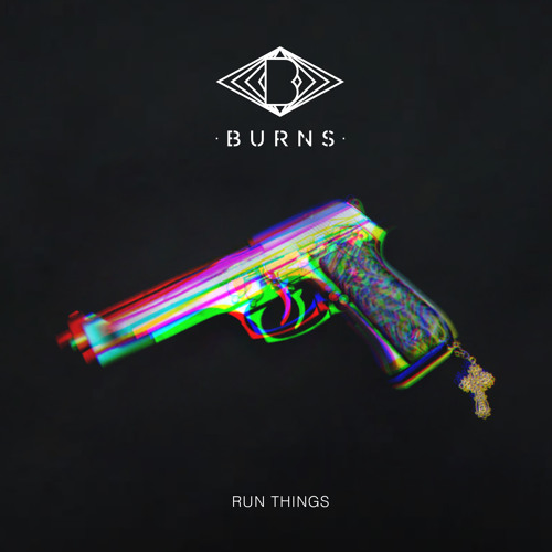 BURNS - Run Things (Original Mix)