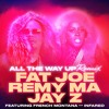Fat Joe, Remy Ma, JAY Z - All The Way Up (Remix) (feat. French Montana & Infared)