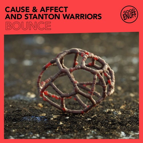 Cause & Affect & Stanton Warriors -  Bounce