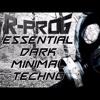 Essential Dark Minimal Techno (Dj R-Prog)