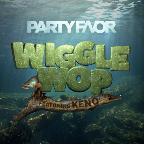 Party Favor - Wiggle Wop (feat. Keno)