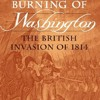 The Burning of Washington: The British Invasion of 1814 (Bluejacket Books)  download pdf