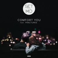 Set Mo - Comfort You (Ft. Fractures)