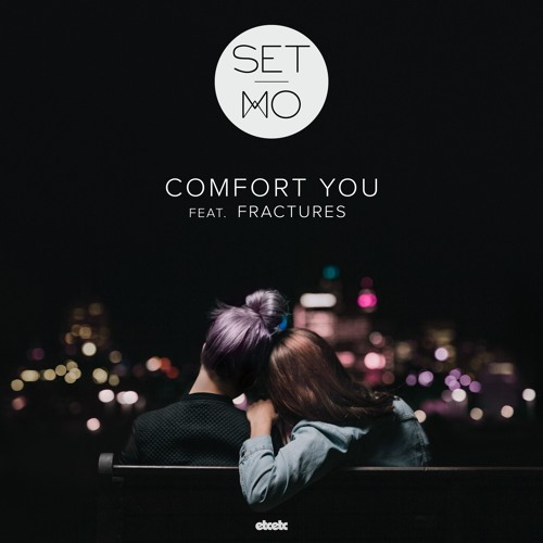Set Mo - Comfort You Ft. Fractures