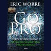 7 Steps To Becoming A Network Marketing Professional - Go Pro With Eric Worre mp3