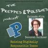"P&P Episode 124: Devorah Heitner ""Raising Digitally Responsible Teens"""