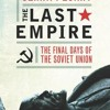 The Last Empire: The Final Days of the Soviet Union  download pdf