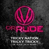Tricky Nation - Tricky Tricky (Dr. Rude 2K16 RMX) [FREE DOWNLOAD]