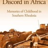Harmony and Discord in Africa: Memories of Childhood in Southern Rhodesia  download pdf