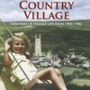 Yesterday s Country Village: Memories of Village Life from 1900-1960  download pdf