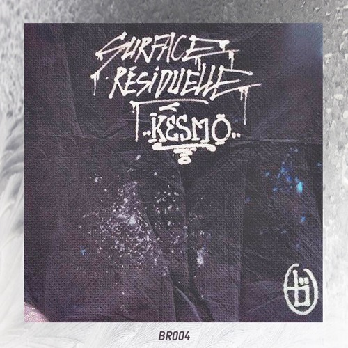 Kesmo - Surface Résiduelle #BR004