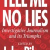 Tell Me No Lies: Investigative Journalism and its Triumphs  download pdf