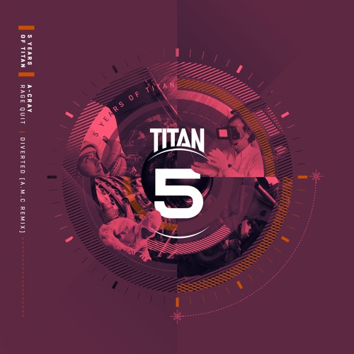 A-Cray - Diverted - A.M.C Remix - 5 Years Of Titan Part 1 - OUT NOW