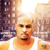 """Brock Feat: Joëlle Moses """"How Its Done"""" Prod By: Ben Ford"""