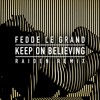 Fedde Le Grand - Keep On Believing (Raiden Remix Radio Edit) OUT NOW!!
