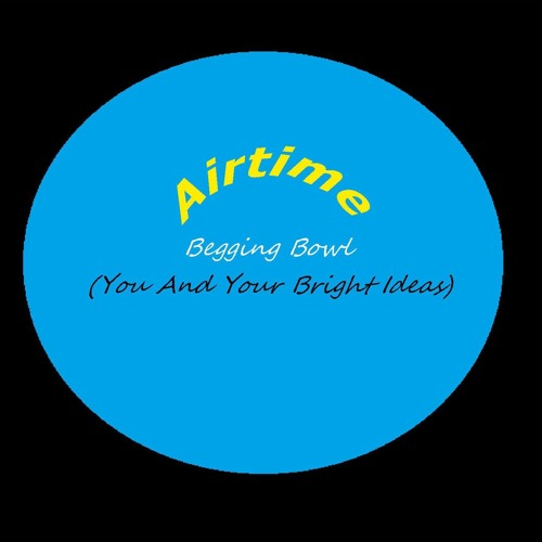 Begging Bowl (You And Your Bright Ideas)
