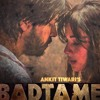 Badtameez - Ankit Tiwari - New Song 2016