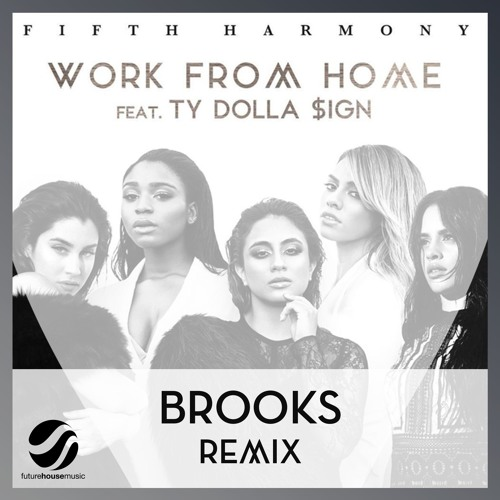 Work From Home (Brooks Remix)[Free Download] by Brooks remixes