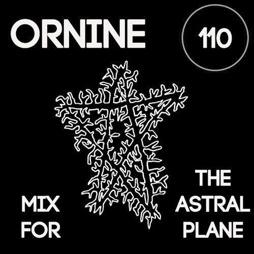 Ornine Mix For The Astral Plane