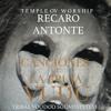 5/16 PT57 TEMPLE OV WORSHIP RECARO ANTONTE