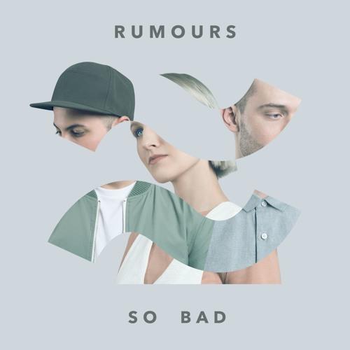 Rumours - So Bad