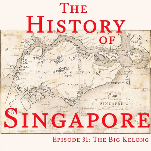 Episode 31: The Big Kelong