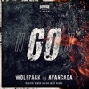 Wolfpack vs Avancada - GO! (Dimitri Vegas & Like Mike Remix) OUT NOW mp3