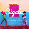 Say You Do (Blinkie vs. Sigala Remix) feat. Imani & DJ Fresh