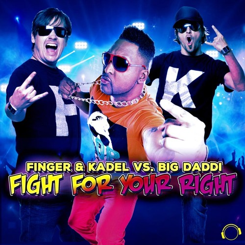 Finger & Kadel Vs. Big Daddi - Fight For Your Right (Original Mix)(Snippet)