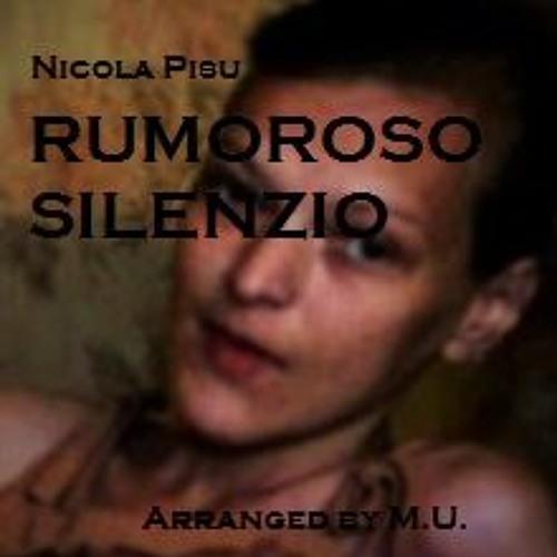 Rumoroso Silenzio (arranged by MU)
