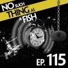 Episode 115: No Such Thing As A Hummingbird Pilot