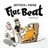 Skytech & Fafaq - Flat Beat (2016 Bootleg) [FREE DOWNLOAD]