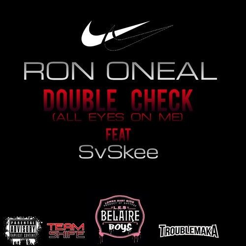 Ron Oneal Double Check (All Eyez On Me) ft SvSkee