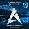 MONKS OF FUTURE - BLUE MOON (Original Mix) [FREE DOWNLOAD]