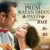 Prem Ratan Dhan Payo Rmx