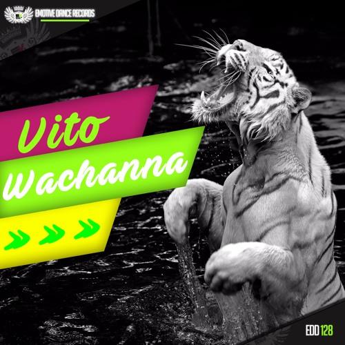 EDD128: Vito - Wachanna (Out Now! / Ya a la Venta!)