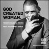 God Created Woman Teddy Douglas remix ft: Marget Grace