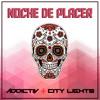 Addictiv & City Lights - Noche De Placer (Original Mix) (Free Download)
