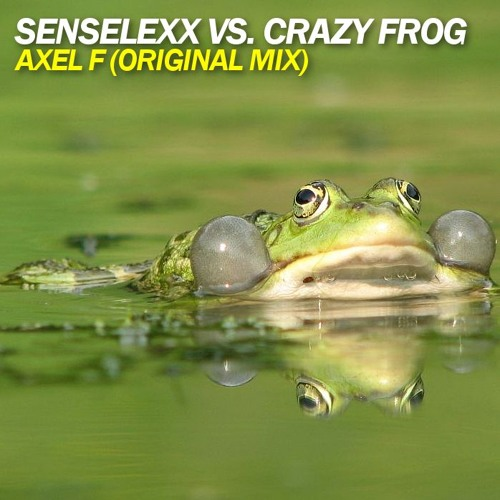 Senselexx Vs. Crazy Frog - Axel F (Remake)