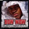 Bow Wow Ft. Ciara - Like You (Freestyle)
